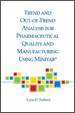 Trend and Out-of-Trend Analysis for Pharmaceutical Quality and Manufacturing Using Minitab