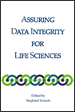 Assuring Data Integrity for Life Sciences