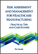 Risk Assessment and Management for Healthcare Manufacturers