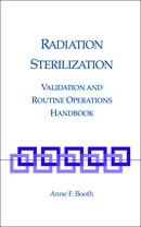 Radiation Sterilization: Validation and Routine Operations Handbook (Hardcover)