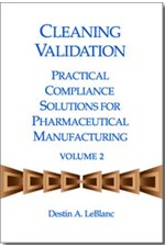 Cleaning Validation: Practical Compliance Solutions for Pharmaceutical Manufacturing, Volume 2