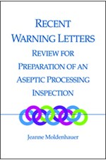Recent Warning Letters Review for Preparation of an Aseptic Processing Inspection, Volume 1 (single user digital version)