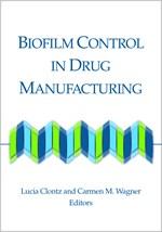 Biofilm Control in Drug Manufacturing (single user digital version)