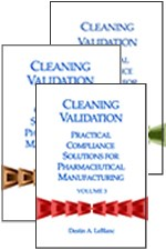 Cleaning Validation: Practical Compliance Solutions for Pharmaceutical Manufacturing, Volumes 1, 2 & 3 (single user digital version)