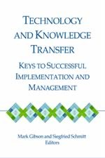 Technology and Knowledge Transfer: Keys to Successful Implementation and Management