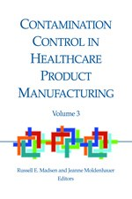 Contamination Control in Healthcare Product Manufacturing, Volume 3 (single user digital version)
