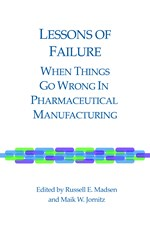 Lessons of Failure: When Things Go Wrong In Pharmaceutical Manufacturing (single user digital version)