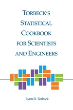 Torbeck`s Statistical Cookbook for Scientists and Engineers