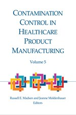Contamination Control in Healthcare Product Manufacturing, Volume 5