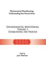 Environmental Monitoring, Volume 1: Establishing the Process (single user digital version)