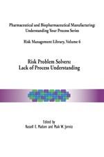 Risk Management Library Volume 6, Risk Problem Solvers: Lack of Process Understanding (single user digital version)