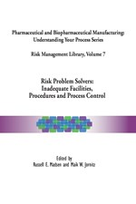 Risk Management Library Volume 7, Risk Problem Solvers: Inadequate Facilities, Procedures and Process Control (single user digital version)