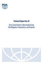 PDA Technical Report No. 83 (TR 83) Virus Contamination in Biomanufacturing: Risk Mitigation, Preparedness, and Response (single user digital version)