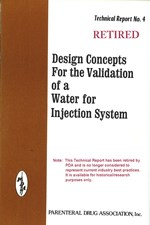 PDA Technical Report No. 4, (TR 4) Design Concepts for the Validation of Water for Injection System (single user digital version)