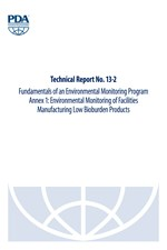 PDA Technical Report No. 13-2 (TR 13-2) Fundamentals of an Environmental Monitoring Program Annex 1: Environmental Monitoring of Facilities Manufacturing Low Bioburden Products (single user digital version)
