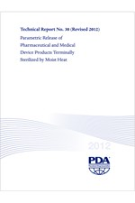 PDA Technical Report No. 30 Revised 2012, (TR 30) Parametric Release of Pharmaceuticals and Medical Device Products Terminally Sterilized by Moist Heat