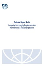 PDA Technical Report No. 84 (TR 84) Integrating Data Integrity Requirements into Manufacturing & Packaging Operations (single user digital version)